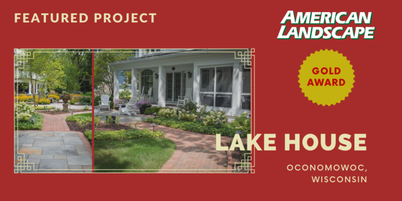 Oconomowoc Lake House – Gold Award for Excellence in Landscape Design & Construction