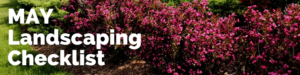 may landscaping checklist banner